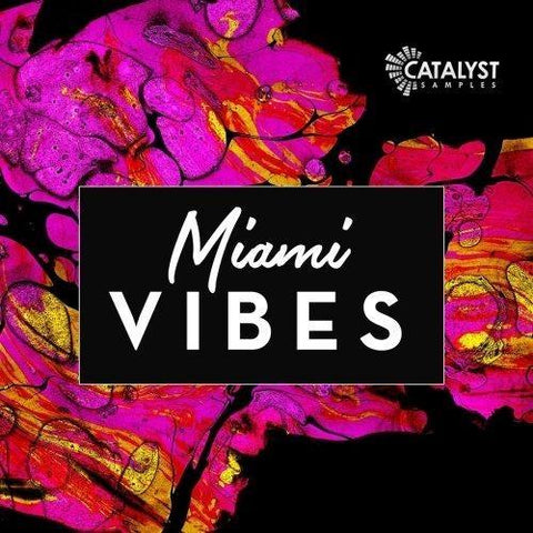 Catalyst Samples - Miami Vibes