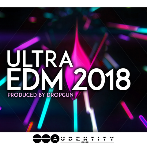 Ultra EDM 2018 - Audentity Records | Samplestore