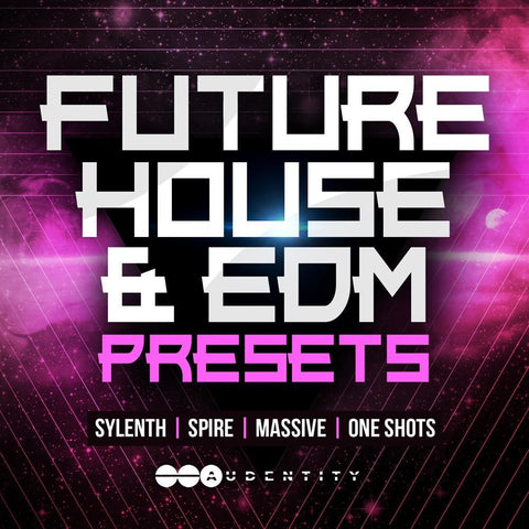 Future House & EDM Presets