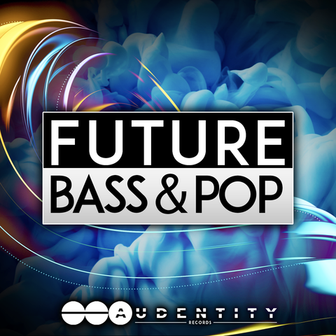 Future Bass & Pop - Audentity Records | Samplestore