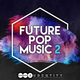 Future Pop Music 2