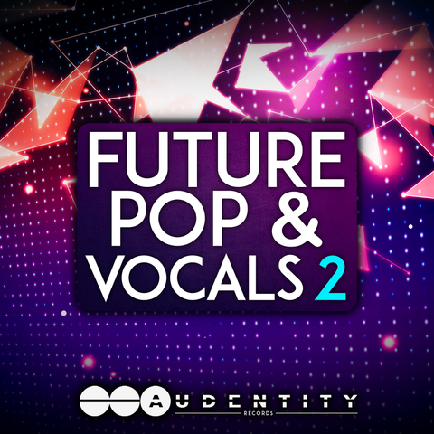 Future Pop & Vocals 2 - Audentity Records | Samplestore
