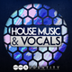 House Music & Vocals