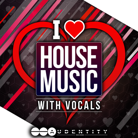 I Love House Music - Audentity Records | Samplestore
