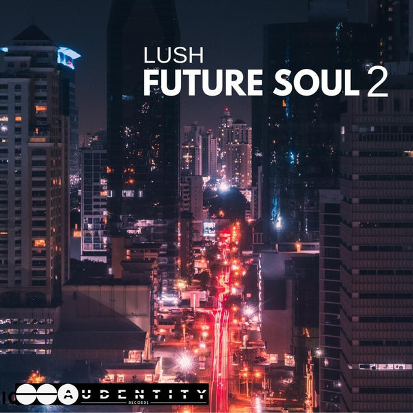 Lush Future Soul 2 by Audentity
