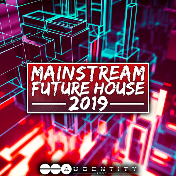 Mainstream Future House 2019