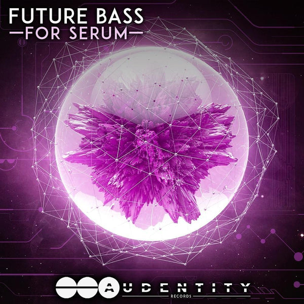 Future Bass For Serum - Audentity Records | Samplestore