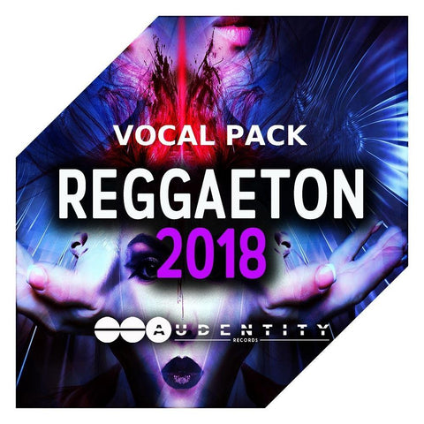 Reggaeton 2018 - vocal sample pack contains vocal samples