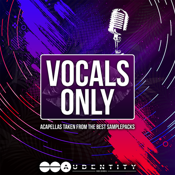 Vocals only - Audentity Records | Samplestore