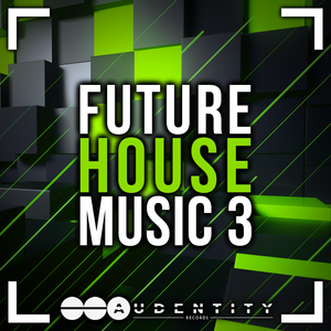 Future House Music 3 (New Exclusive EXTENDED Version!!) - Audentity Records | Samplestore