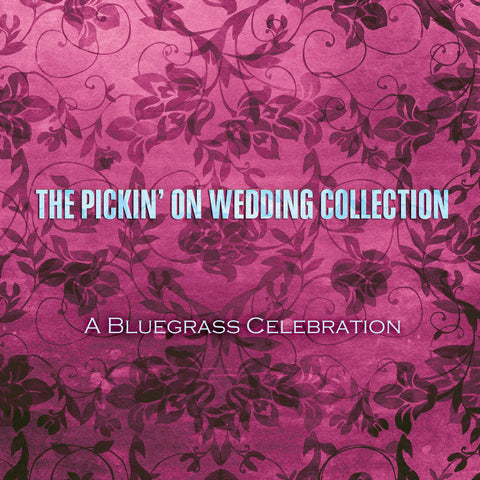 Pickin' On Wedding Collection