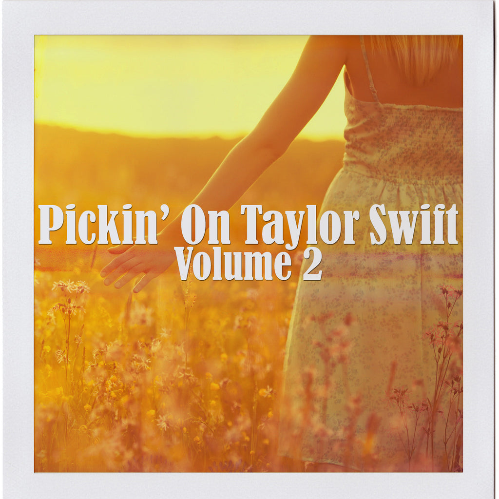 Pickin' On Taylor Swift Volume 2
