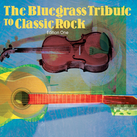 The Bluegrass Tribute to Classic Rock