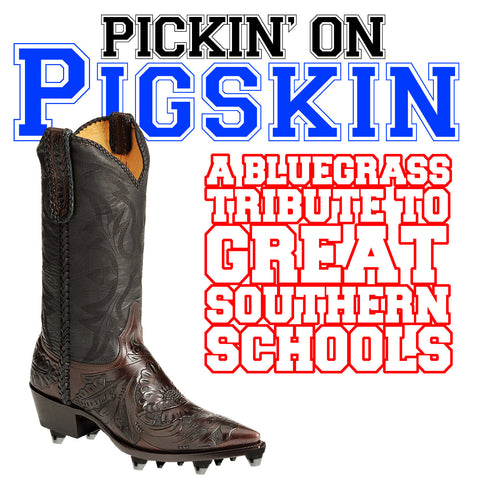 Pickin' On Pigskin: A Bluegrass Tribute to Great Southern Schools
