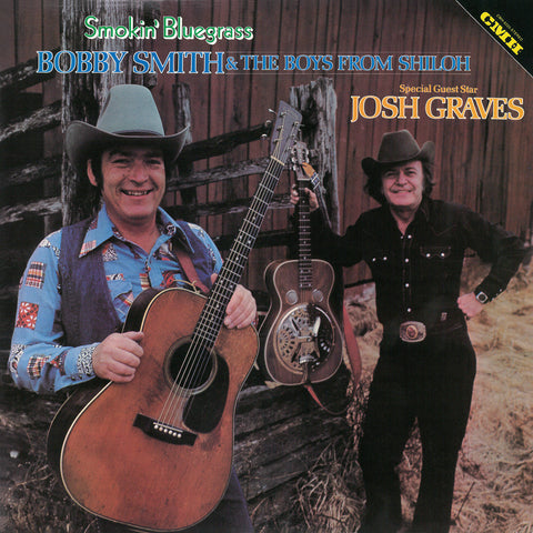 Bobby Smith & The Boys from Shiloh With Special Guest Star Josh Graves - Smokin' Bluegrass