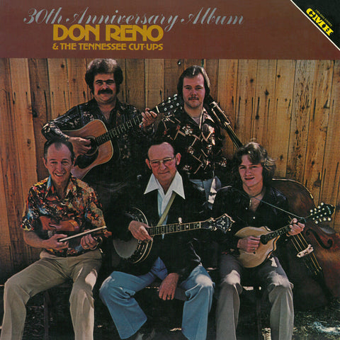 Don Reno & The Tennessee Cut Ups - 30th Anniversary
