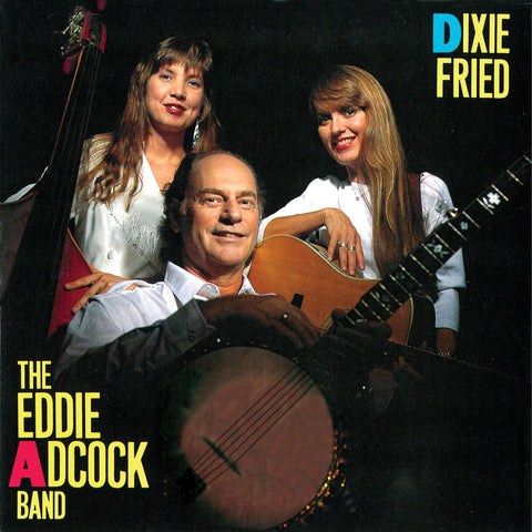 Eddie Adcock Band: Dixie Fried