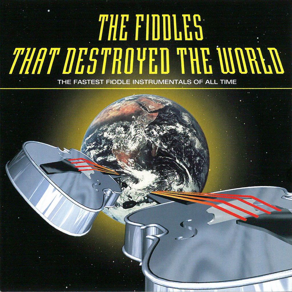 The Fiddles That Destroyed the World