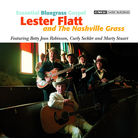 Lester Flatt & the Nashville Grass: Essential Bluegrass Gospel