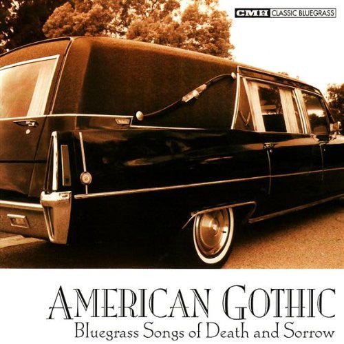 cmh records bluegrass america gothic bluegrass songs death sorrow