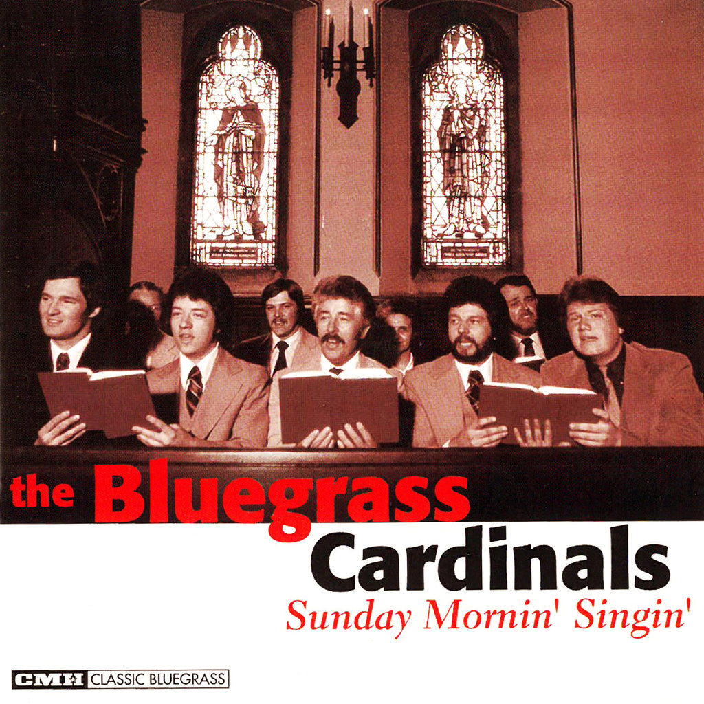 Bluegrass Cardinals: Sunday Mornin' Singin'