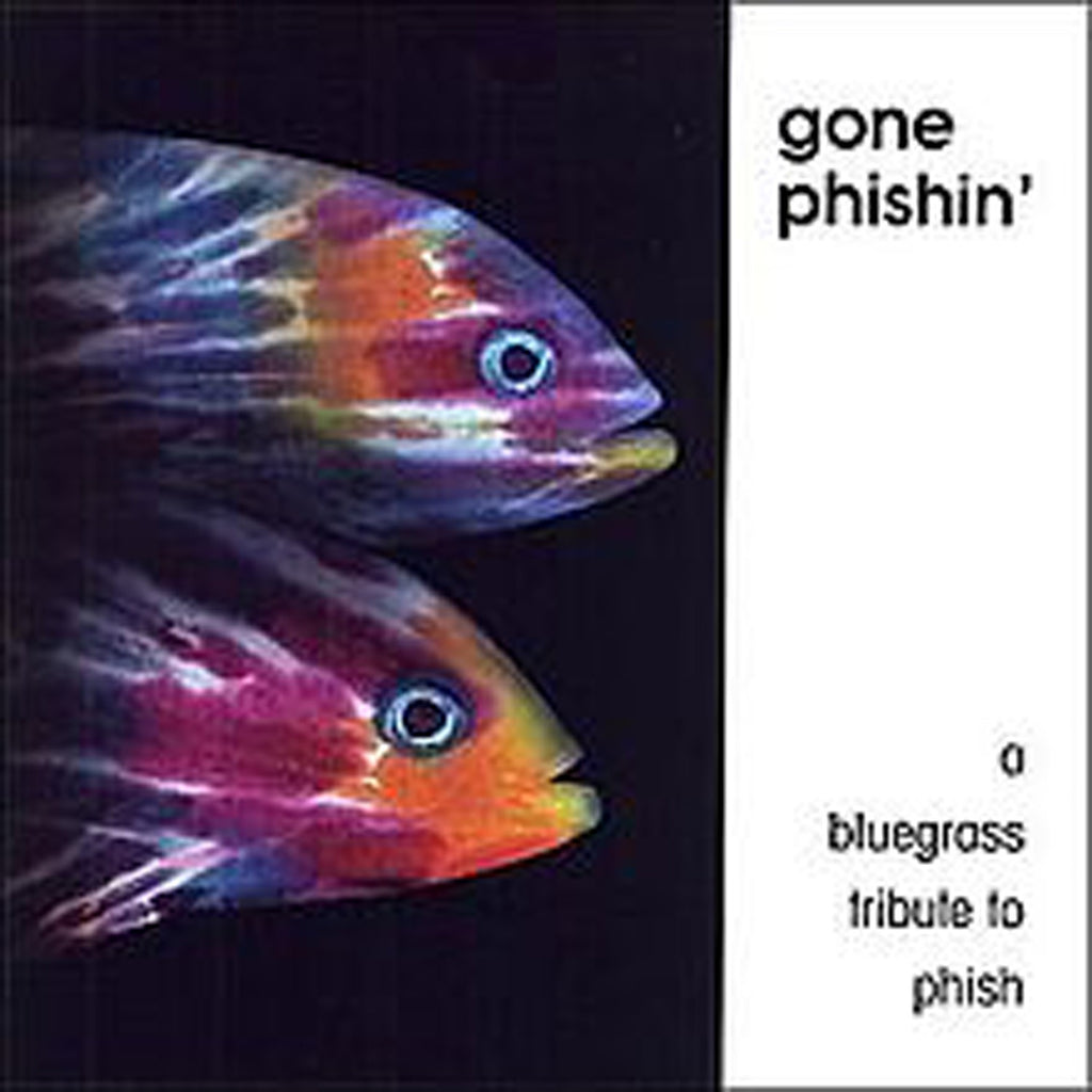 Gone Phishin': A Bluegrass Tribute to Phish