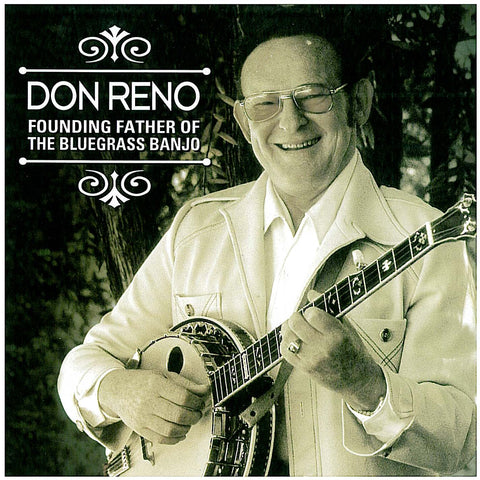 Don Reno: Founding Father of the Bluegrass Banjo