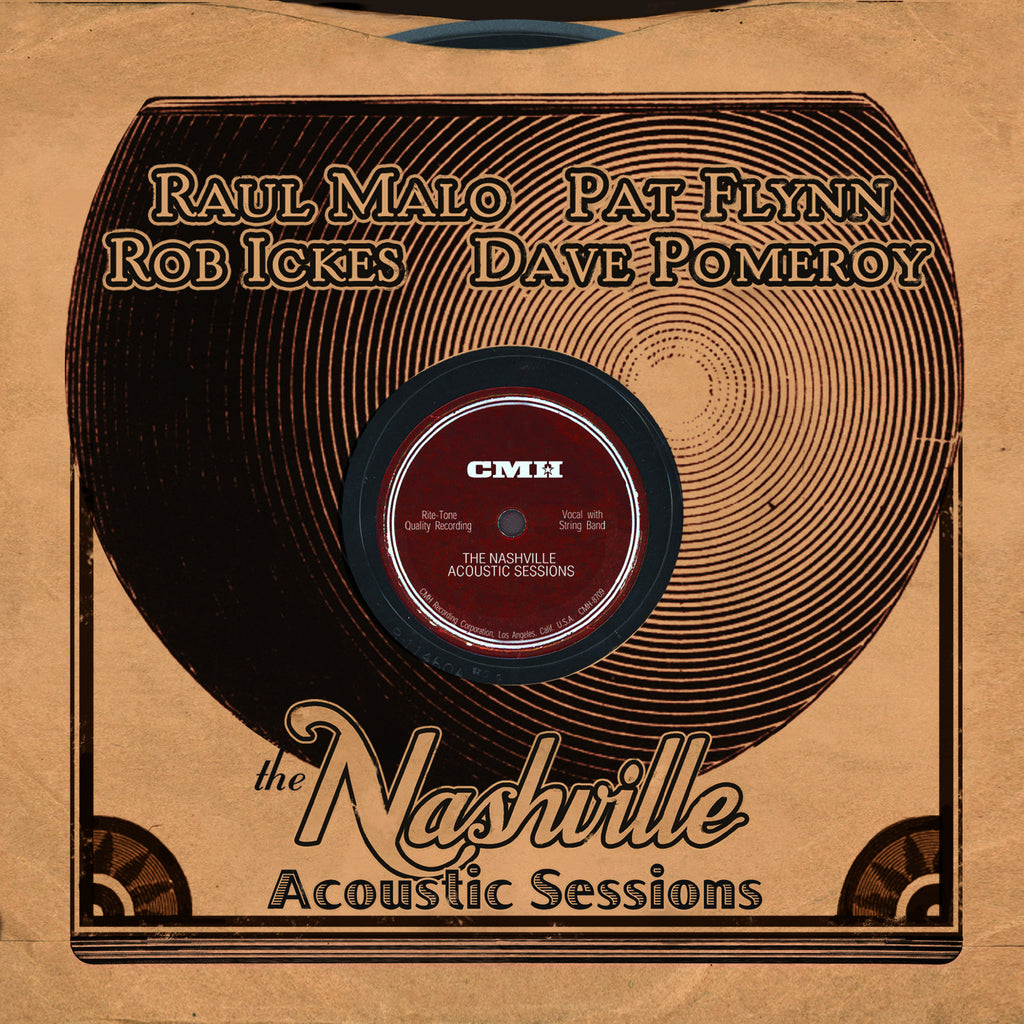 Raul Malo, Pat Flynn, Rob Ickes, Dave Pomeroy: The Nashville Acoustic Sessions