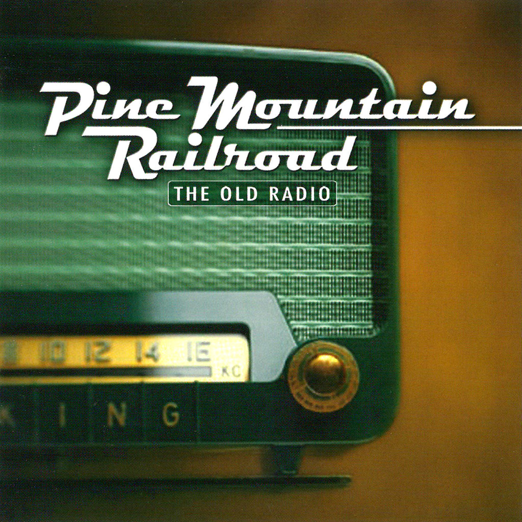 Pine Mountain Railroad: The Old Radio