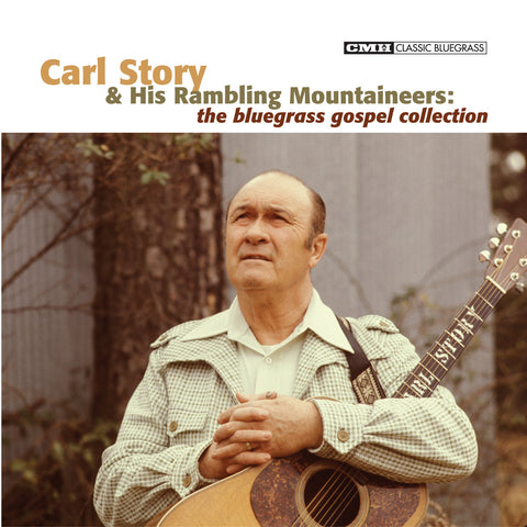 Carl Story: The Bluegrass Gospel Collection