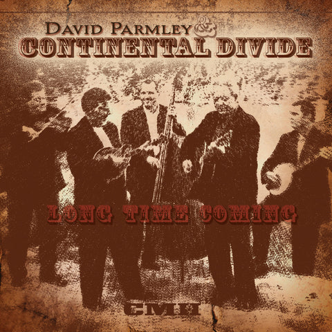 David Parmley & Continental Divide: Long Time Coming