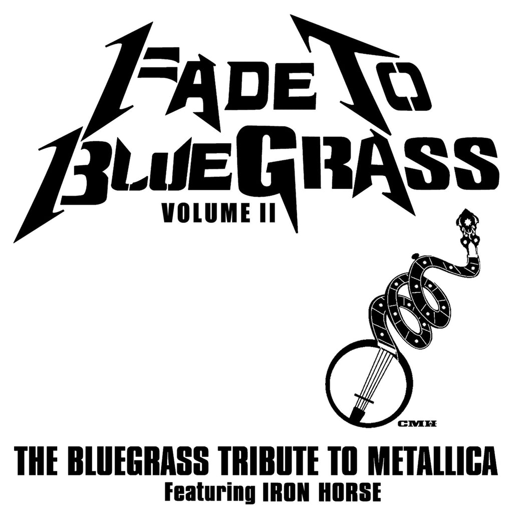 Fade to Bluegrass Volume 2: The Bluegrass Tribute to Metallica