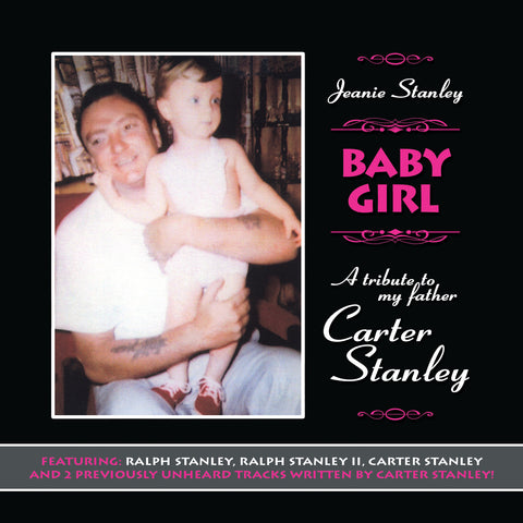Jeanie Stanley: Baby Girl - A Tribute to My Father, Carter Stanley