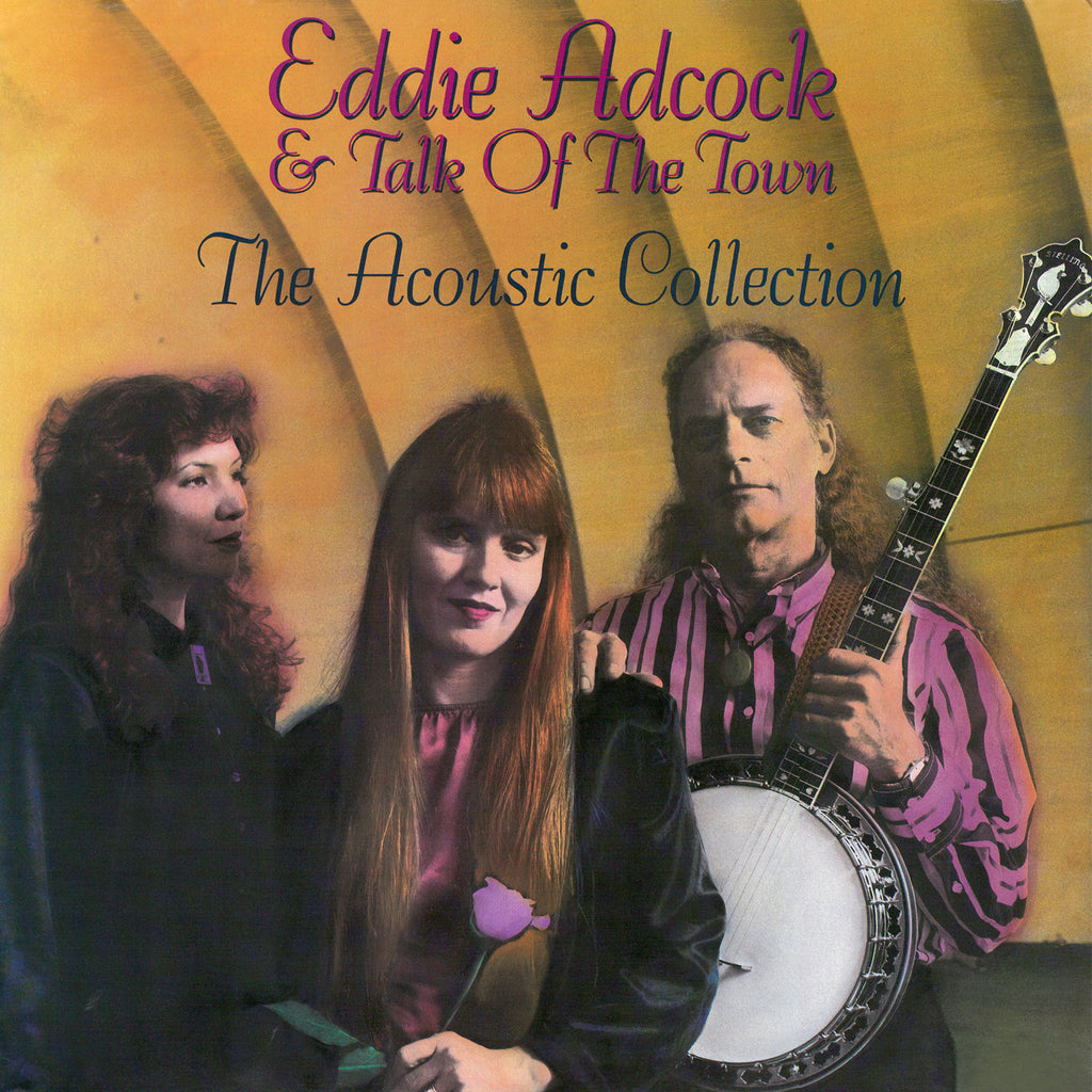 Eddie Adcock & Talk of the Town - The Acoustic Collection