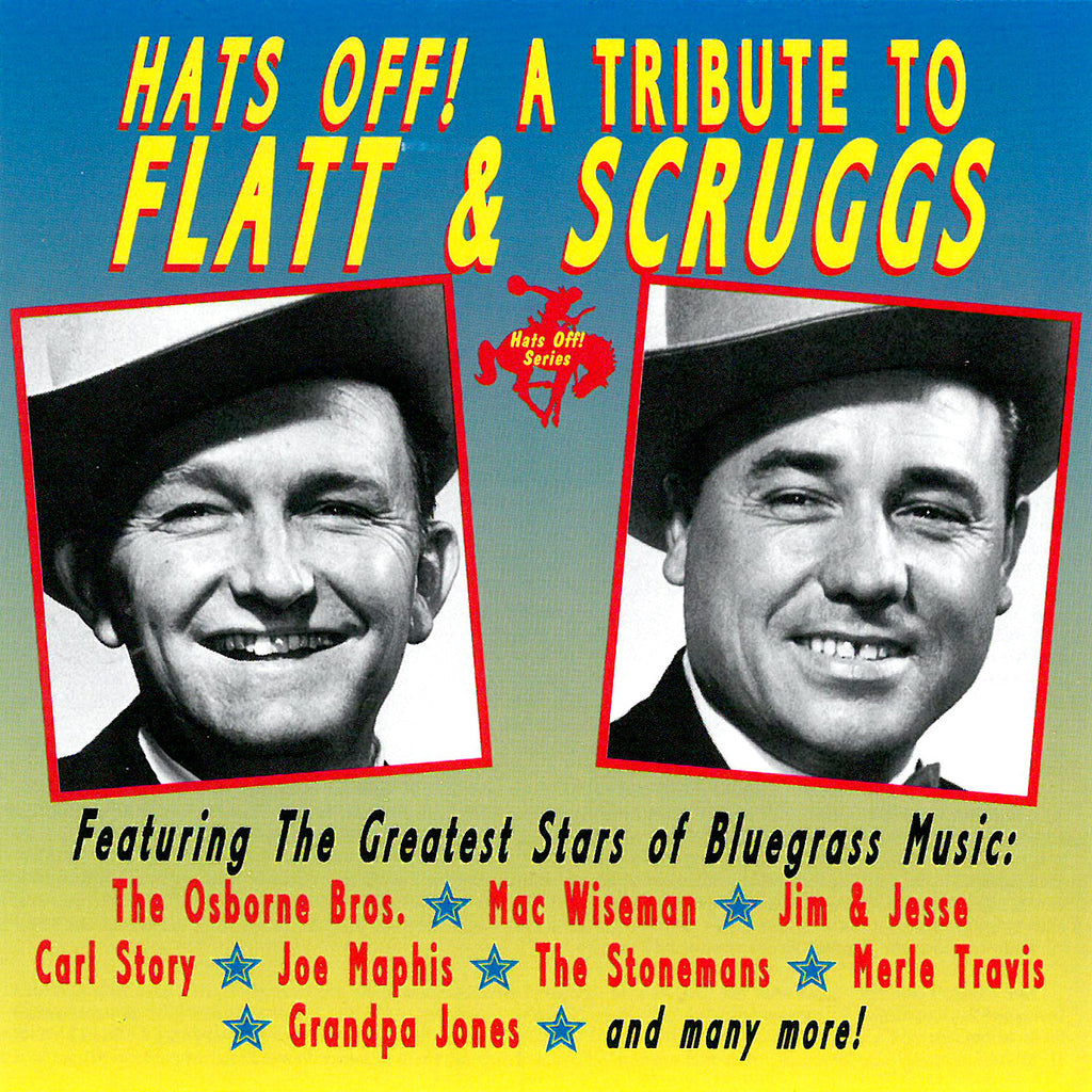 Hats Off! A Tribute to Flatt & Scruggs