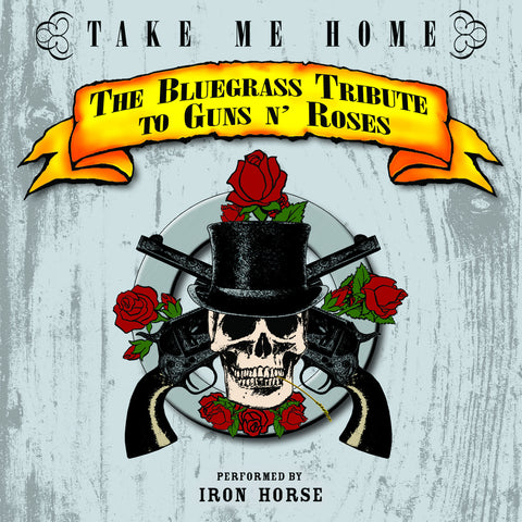 Take Me Home: The Bluegrass Tribute to Guns N' Roses