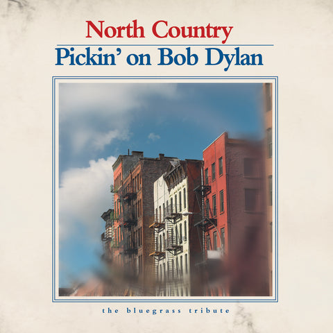 North Country: Pickin' On Bob Dylan - The Bluegrass Tribute