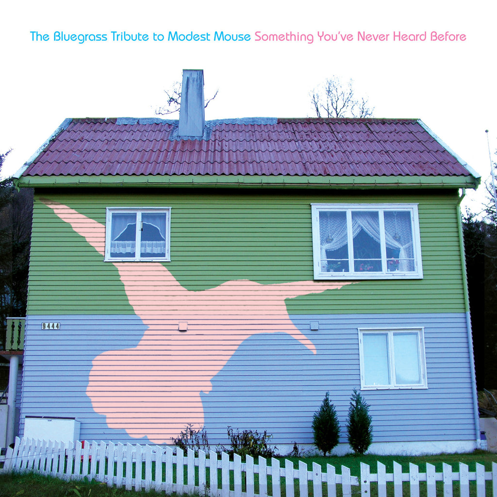 Something You've Never Heard Before: Bluegrass to Modest Mouse