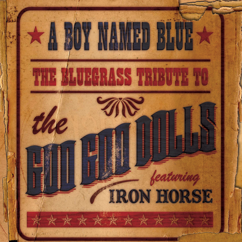 A Boy Named Blue: The Bluegrass Tribute to The Goo Goo Dolls