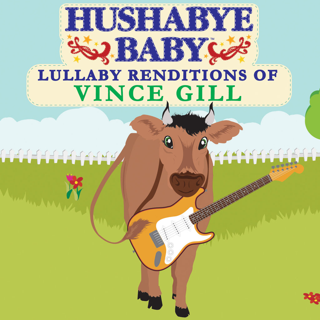 Hushabye Baby: Lullaby Renditions of Vince Gill