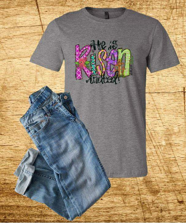 He is Risen Indeed Graphic Tee