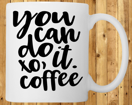 You can do it, XO Coffee