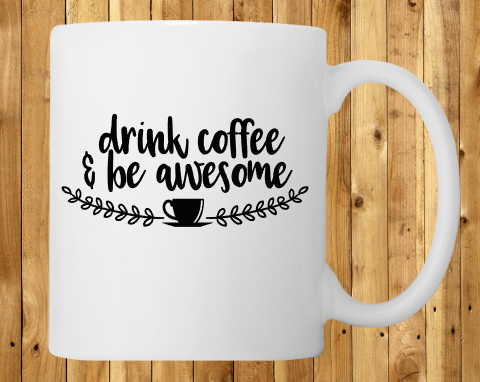 Drink coffee and be awesome