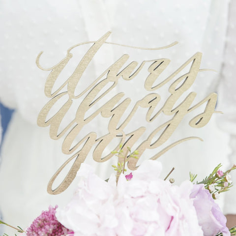 It Was Always You Wooden Laser Cut Wedding Cake Topper - Wood or Acrylic