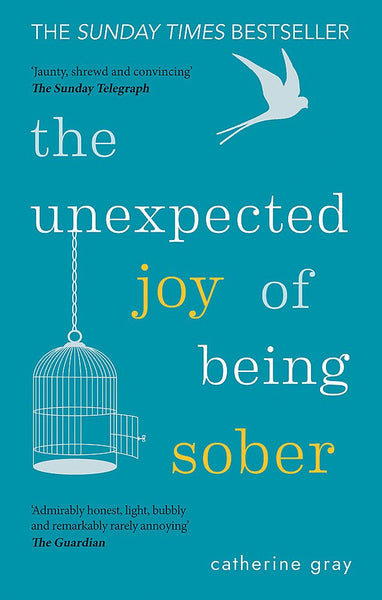 The Unexpected Joy of Being Sober: Discovering a happy, healthy, wealthy alcohol-free life - Mansfield Nutrition
