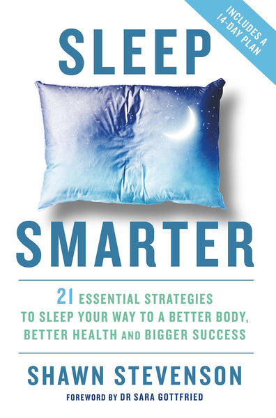 Sleep Smarter by Shawn Stevenson - Mansfield Nutrition