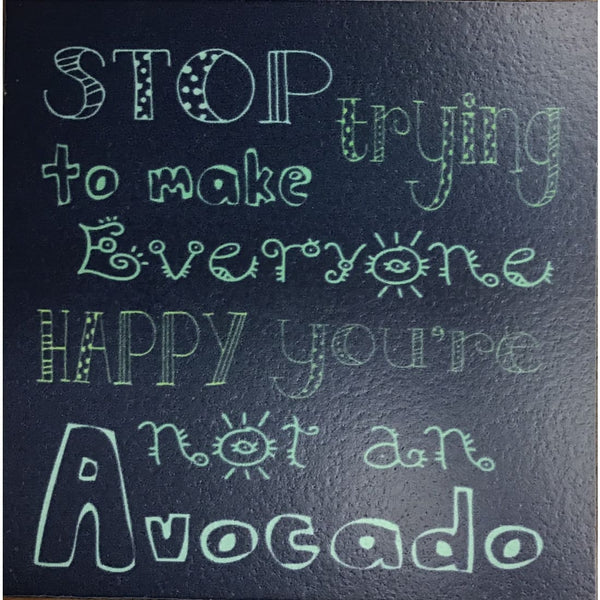 Youre Not an Avocado Coaster or Magnet | Cedar Mountain Studios Tableware