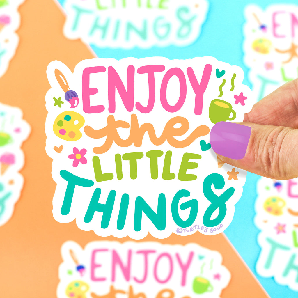 Enjoy The Little Things Vinyl Sticker, Inspirational Sticker, for Water Bottle, Laptop, Phone, Journal, Waterproof, Cute, Illustrated, Artsy