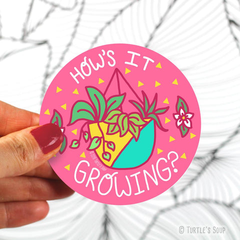 How's It Growing Vinyl Sticker