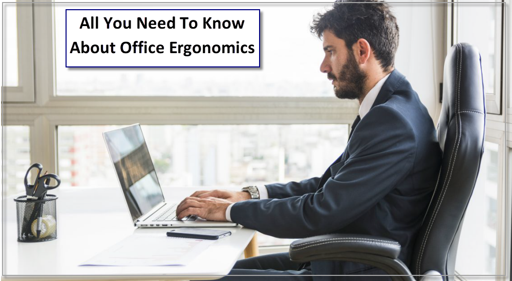All You Need To Know About Office Ergonomics